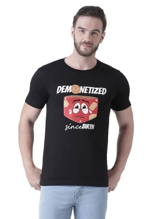 Demonetized Since Birth - Printed Men Round Neck Black T-Shirt